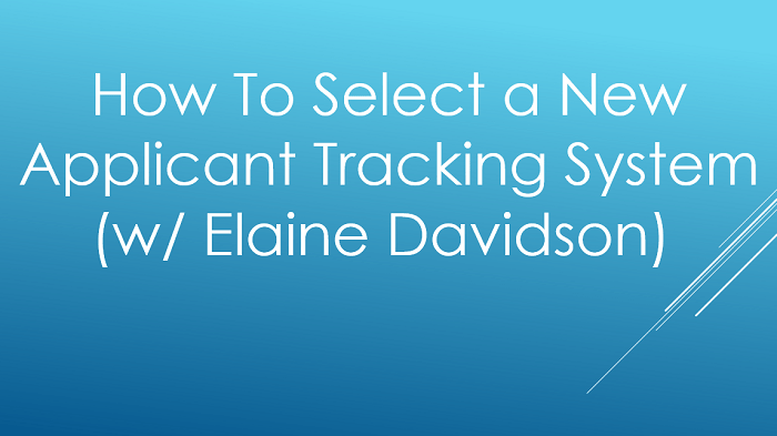 How To Select a New Applicant Tracking System