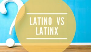 Latino vs Latinx