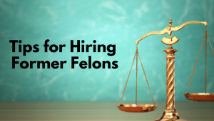 tips for hiring former felons